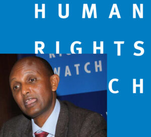 On the Impartiality of Daniel Bekele and the Ethiopian Human Rights Commission By: Naomi Tesfai